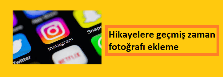 hikayelere eski foto ekleme