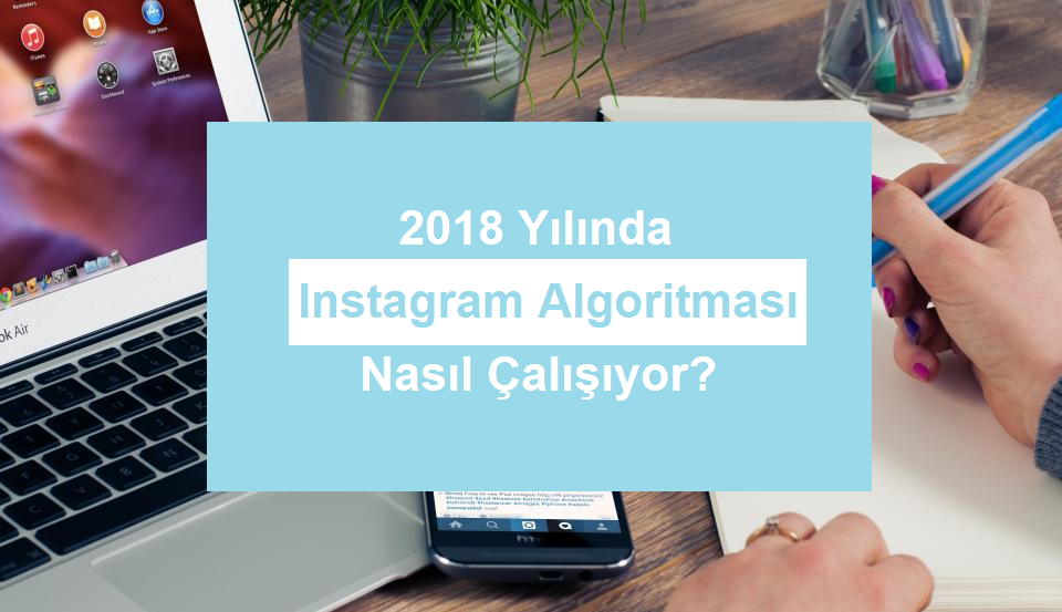 2018 instagram algoritması