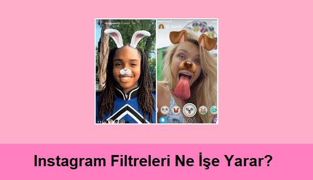 instagram filtreleri ne işe yarar