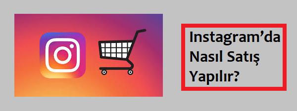 Instagram'da nasıl satış yapılır
