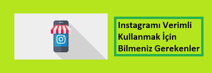 instagramı verimli kullanmak